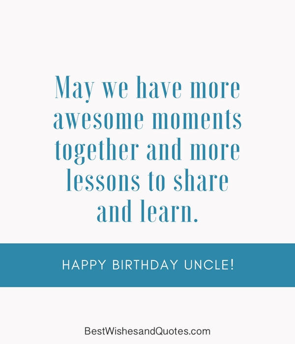 36 Quotes To Wish Your Uncle The
