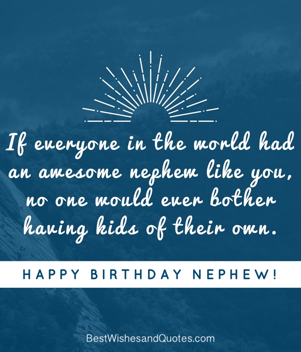 Happy birthday nephew 35 awesome birthday quotes he will love sharetweetpin m4hsunfo