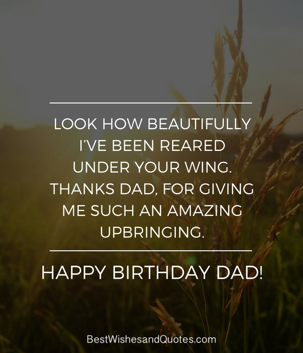 Happy Birthday Dad 40 Quotes To Wish Your Dad The Best Birthday Happy Birthday Wishes Thanks