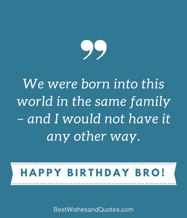 Happy Birthday To My Son Images And Quotes: Happy Birthday Brother: 41 Unique Ways To Say Happy
