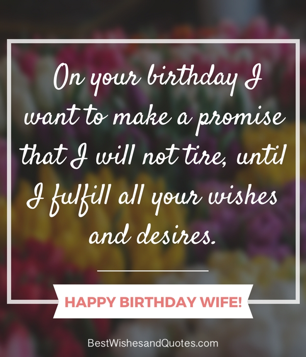 As You Celebrate Another Birthday Today I Want To Know Just How Happy Make Me Am The Good Husband That Because Have For A Wife