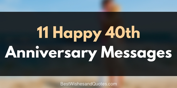 the most appropriate messages for a 40th anniversary