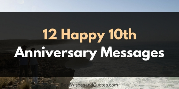 12 Messages For Your Partner That Say Happy 10th Anniversary
