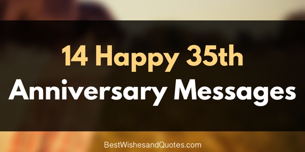 35th Wedding Anniversary Gifts For Wife: Special Anniversary Messages For A 35th Anniversary. Share