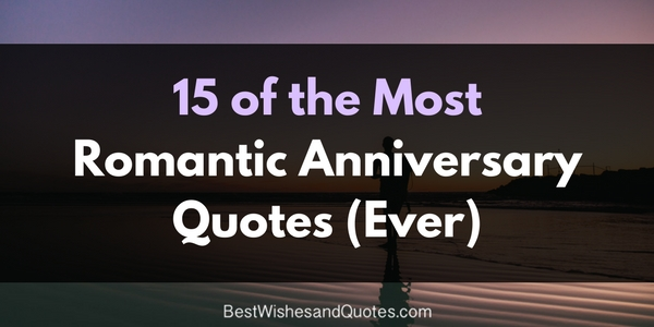 15 Of The Most Romantic Anniversary Quotes (Ever)