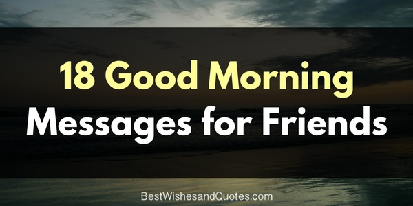 the most charming good morning messages for friends