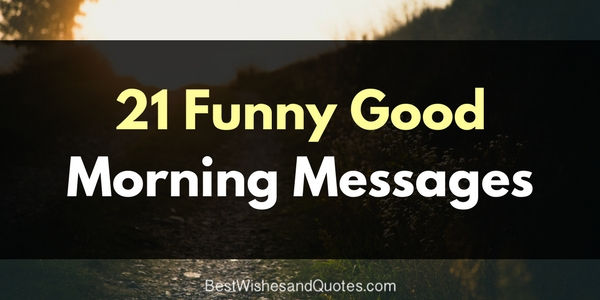Make someone smile with these funny good morning messages sharetweetpin m4hsunfo