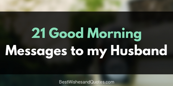 21 Good Morning Messages For Your Husband