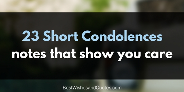 These Short Condolences Notes Are Special And Unique