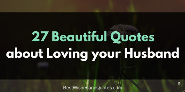 Romantic Quotes About Loving Your Husband