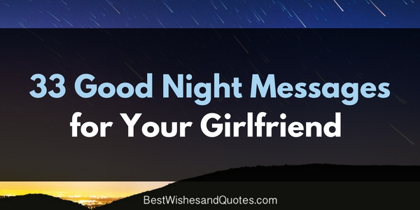 Tender And Sweet Good Night Messages For Your Girlfriend