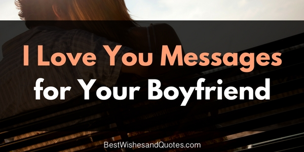 Romantic I Love You Messages For Your Boyfriend