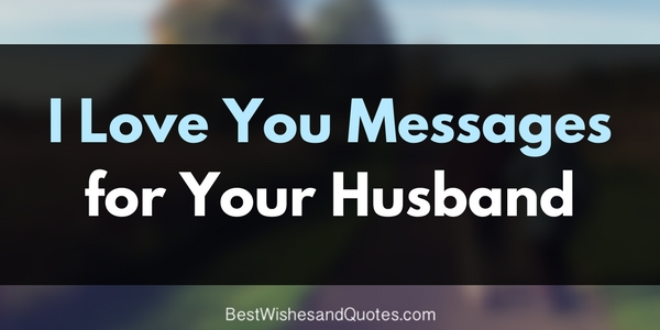 Romantic I Love You Messages For Your Husband