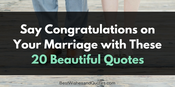 Congratulations On Your Marriage 20 Stunning Quotes You Can Use