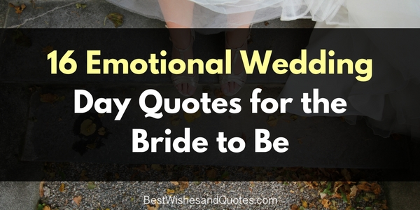 Wedding Day Quotes For The Bride That She Will Love And Remember Custom Wedding Day Quotes