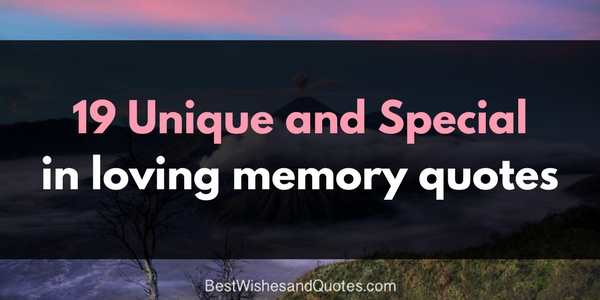In Loving Memory Quotes Glamorous Say What You Really Feel With These 19 In Loving Memory Quotes