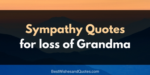 Sympathy Messages for the Loss of a Grandma that help with ...