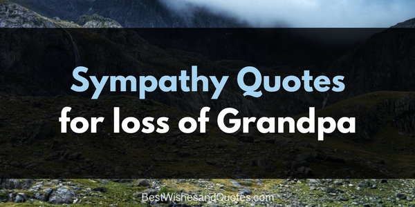 These Sympathy Messages for the Loss of a Grandpa will ...