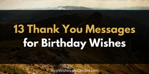 Say thank you for your birthday wishes with a unique message 13 thank you for birthday wishes m4hsunfo