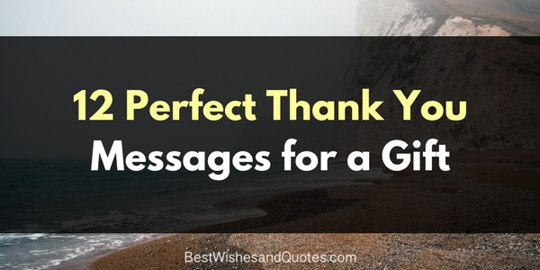 12 thank you messages for a gift