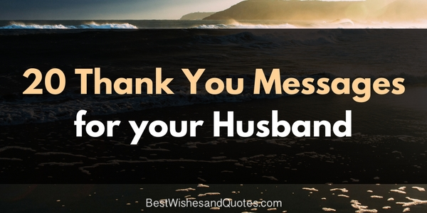 These Sweet Thank You Messages For Your Husband Are Truly Unique