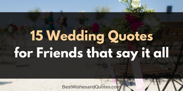wedding quotes for friends