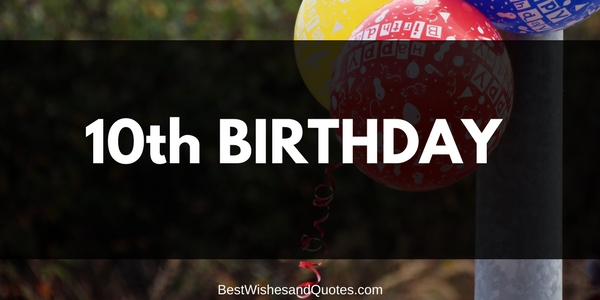 Heartfelt messages to wish your child a happy 10th birthday happy 10th birthday quotes and messages m4hsunfo