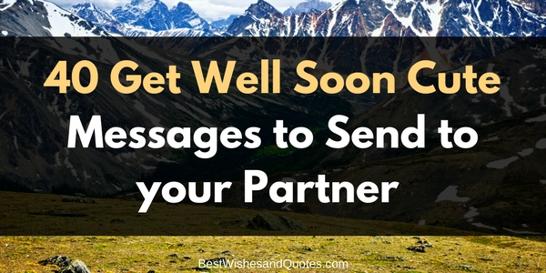 cute and funny get well soon messages for your partner