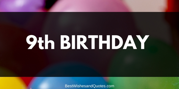 Beautiful Birthday Messages For Kids 9th Birthday