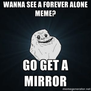 30a535676891db11b4c52d6bbf7576c9 300x300 46 forever alone memes that are painfully funny and true! best