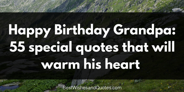 Grandpas Birthday Quotes 55 Heart Warming Messages