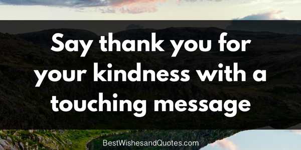Thank You For Your Kindness The Most Charming Messages