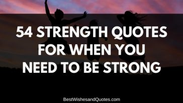 54 Strength Quotes for When You Need to Be Strong