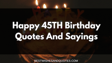 45 happy birthday quotes for a best friend sincere birthday wishes happy 45th birthday quotes and sayings birthday wishes m4hsunfo